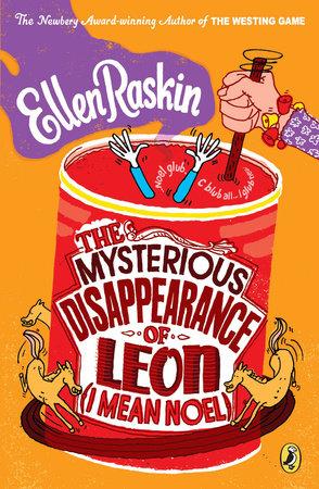 The Mysterious Disappearance of Leon (I Mean Noel) by Ellen Raskin