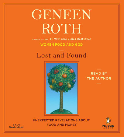 Lost and Found by Geneen Roth