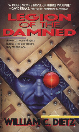Legion of the Damned by William C. Dietz