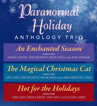 Paranormal Holiday Anthology Trio by Nalini Singh, Maggie Shayne, Erin McCarthy, Jean Johnson and Lora Leigh