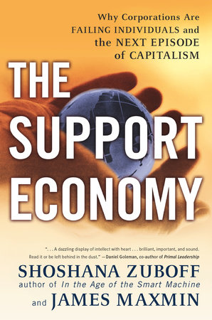 The Support Economy by Shoshana Zuboff and James Maxmin