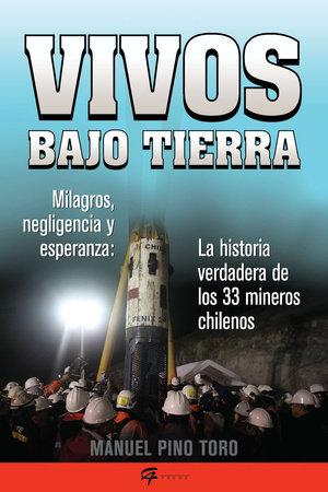 Vivos bajo tierra (Buried Alive) by Manuel Pino Toro