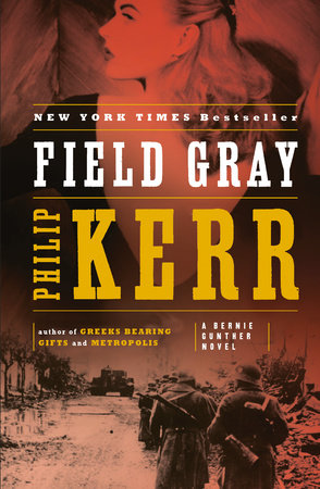 Field Gray by Philip Kerr