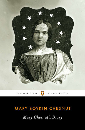 Mary Chesnut's Diary by Mary Boykin Chesnut