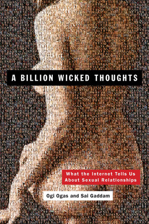 A Billion Wicked Thoughts by Ogi Ogas and Sai Gaddam