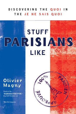 Stuff Parisians Like by Olivier Magny
