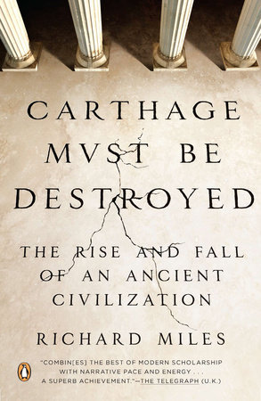 Carthage Must Be Destroyed by Richard Miles