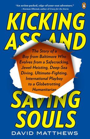 Kicking Ass and Saving Souls by David Matthews