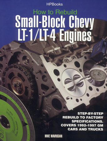 How to Rebuild Small-Block Chevy LT-1/LT-4 Engines by Mike Mavrigian