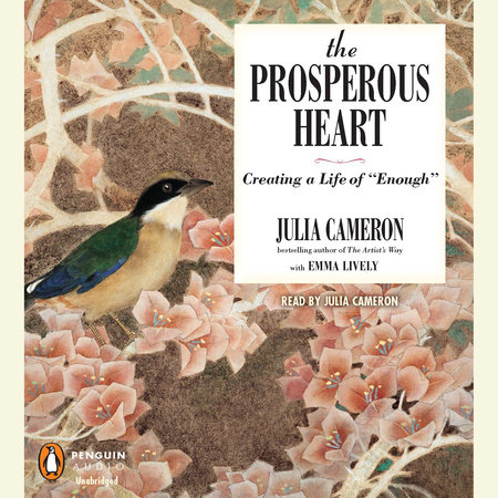 The Prosperous Heart by Julia Cameron and Emma Lively