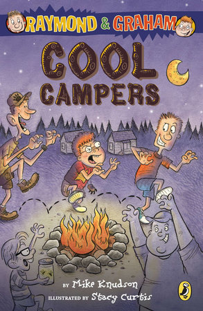 Raymond and Graham: Cool Campers by Mike Knudson