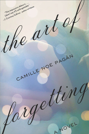 The Art of Forgetting by Camille Noe Pagan