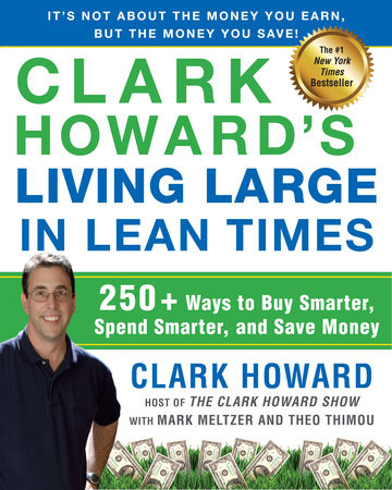 Clark Howard's Living Large in Lean Times by Clark Howard, Mark Meltzer and Theo Thimou