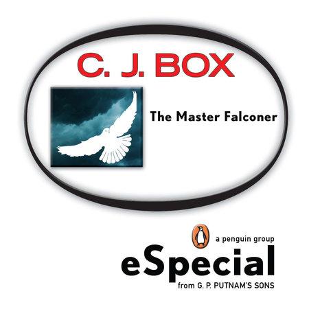 The Master Falconer: A Joe Pickett Short Story by C. J. Box