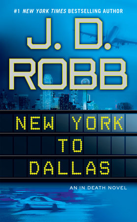 New York to Dallas by J. D. Robb
