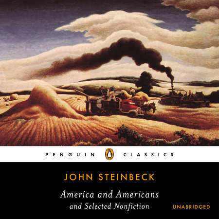 america and americans john steinbeck essay Travels with charley: in search of america john ernst steinbeck, one of the most influential writers of the 20th century, led a prominent and influential life born.