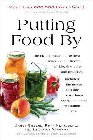 Putting Food By by Ruth Hertzberg, Janet Greene and Beatrice Vaughan