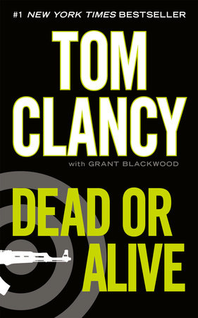 Dead or Alive by Tom Clancy and Grant Blackwood
