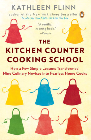 The Kitchen Counter Cooking School by Kathleen Flinn