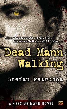 Dead Mann Walking by Stefan Petrucha