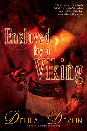 Enslaved by a Viking by Delilah Devlin