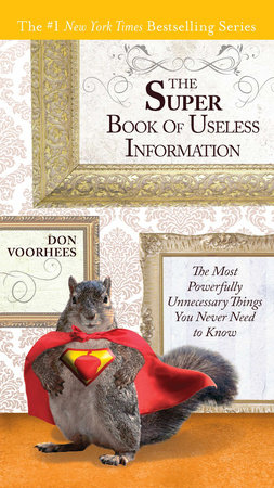 The Super Book of Useless Information by Don Voorhees