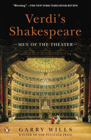 Verdi's Shakespeare by Garry Wills