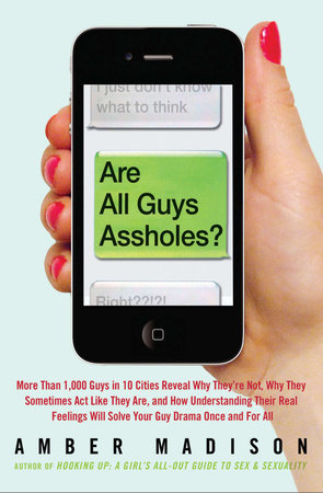 Are All Guys Assholes? by Amber Madison