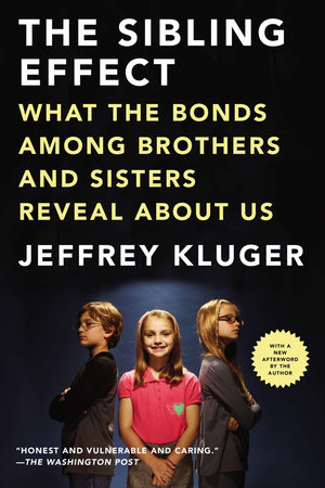 The Sibling Effect by Jeffrey Kluger
