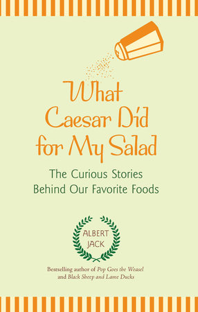 What Caesar Did for My Salad by Albert Jack