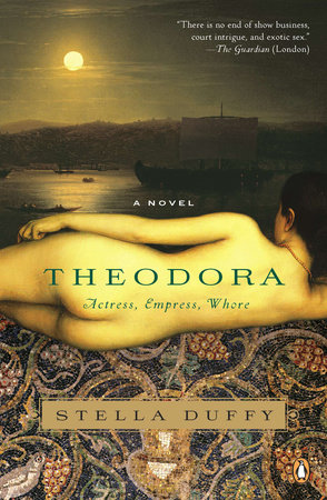 Theodora: Actress, Empress, Whore