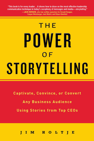 The Power of Storytelling by Jim Holtje