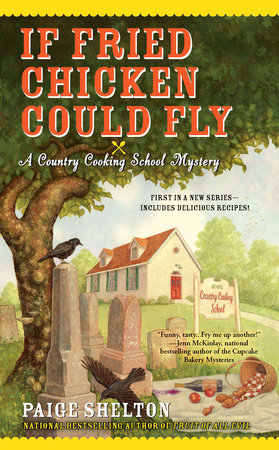 If Fried Chicken Could Fly by Paige Shelton