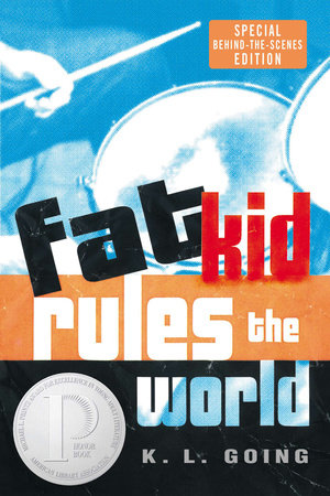 Fat Kid Rules the World by K. L. Going
