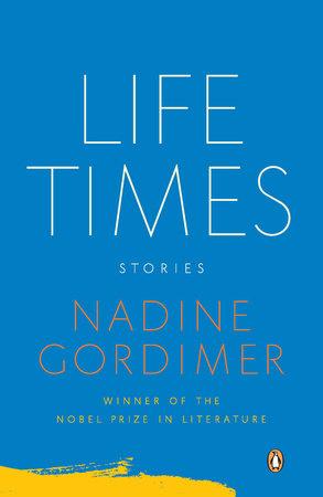 Life Times by Nadine Gordimer