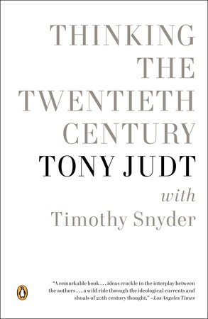 Thinking the Twentieth Century by Tony Judt