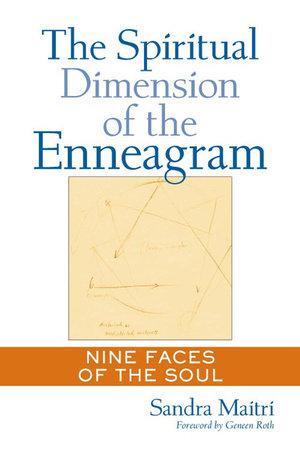 The Spiritual Dimension of the Enneagram by Sandra Maitri