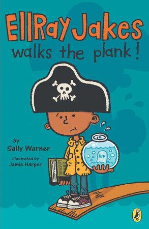 Ellray Jakes Walks the Plank by Sally Warner