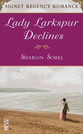 Lady Larkspur Declines by Sharon Sobel