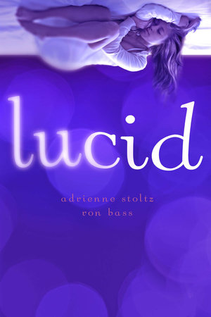 Lucid by Adrienne Stoltz and Ron Bass