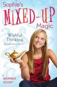 Sophie's Mixed-Up Magic: Wishful Thinking
