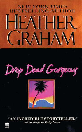 Drop Dead Gorgeous by Heather Graham