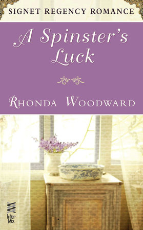 A Spinster's Luck by Rhonda Woodward
