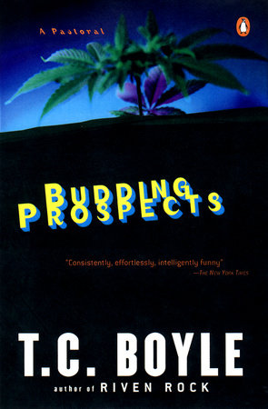 Budding Prospects by T.C. Boyle