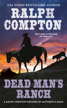 Dead Man's Ranch by Ralph Compton and Matthew P. Mayo