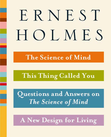 The Science of Mind Collection by Ernest Holmes