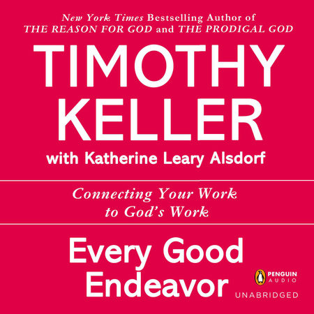 Every Good Endeavor by Timothy Keller