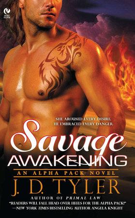Savage Awakening by J.D. Tyler