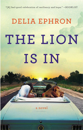 The Lion is In by Delia Ephron