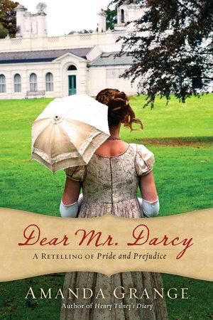 Dear Mr. Darcy by Amanda Grange